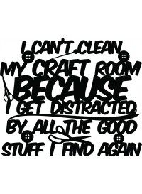I can't clean my craft room